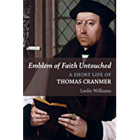 Emblem of Faith Untouched: A Short Life of Thomas Cranmer (Library of Religious Biography (LRB))