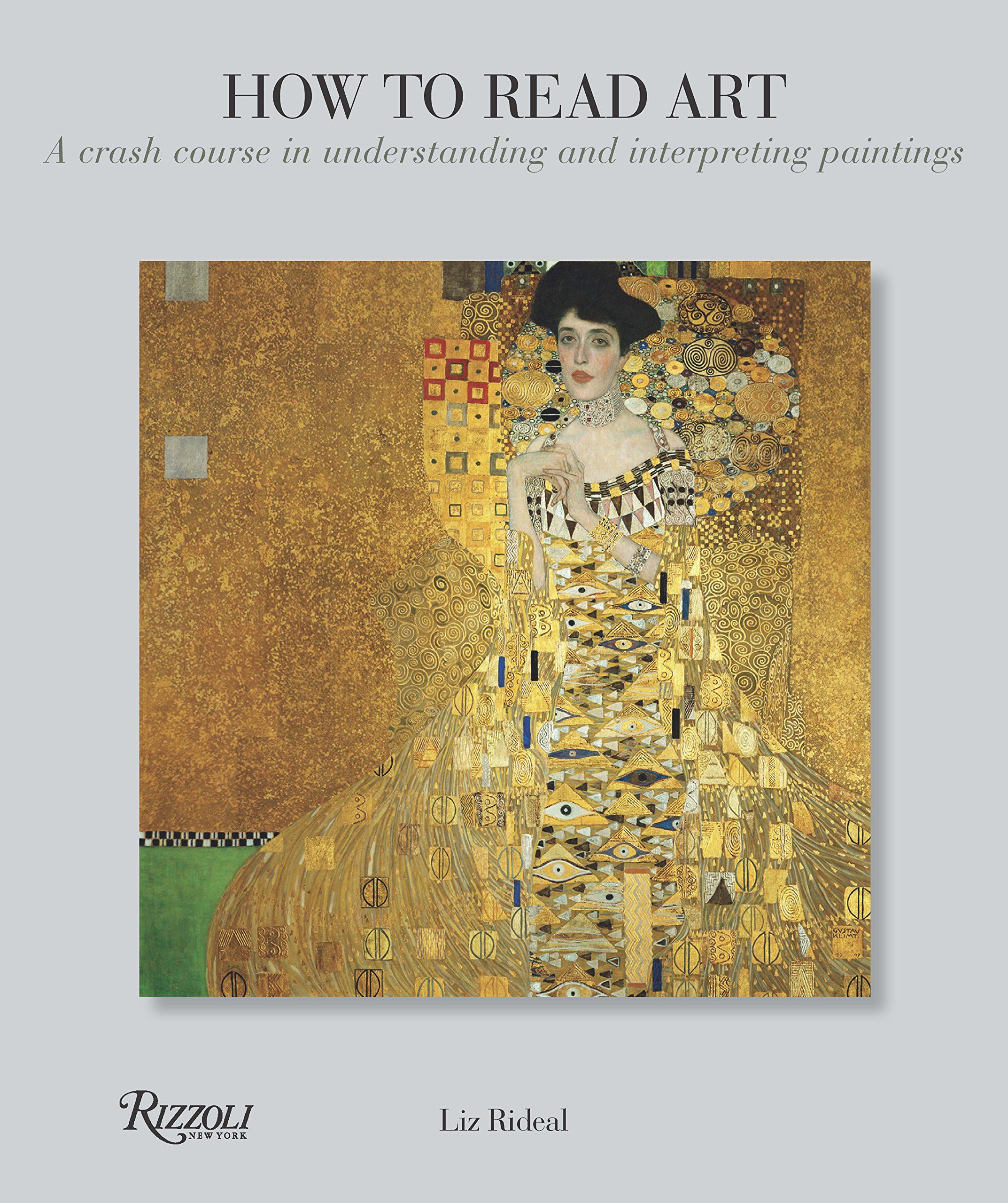 How To Read Art A Crash Course In Understanding And Interpreting Paintings Rideal Liz 9780789329165 Amazon Com Books