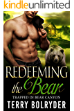 Redeeming the Bear (Trapped in Bear Canyon Book 3)