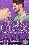 Ein Frosch zum Küssen: Liebesroman (Tales of Chicago 3)