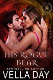 His Rogue Bear: A Hot Paranormal Fantasy Saga with witches, werewolves, and werebears (Weres and Witches of Silver Lake Book 11)