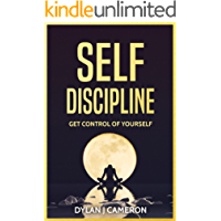 SELF-DISCIPLINE,Get Control of Yourself (Self Confidence, Self Control, Willpower, Motivation, Book 1)