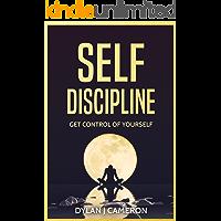 SELF-DISCIPLINE,Get Control of Yourself (Self Confidence, Self Control, Willpower, Motivation, Book 1)