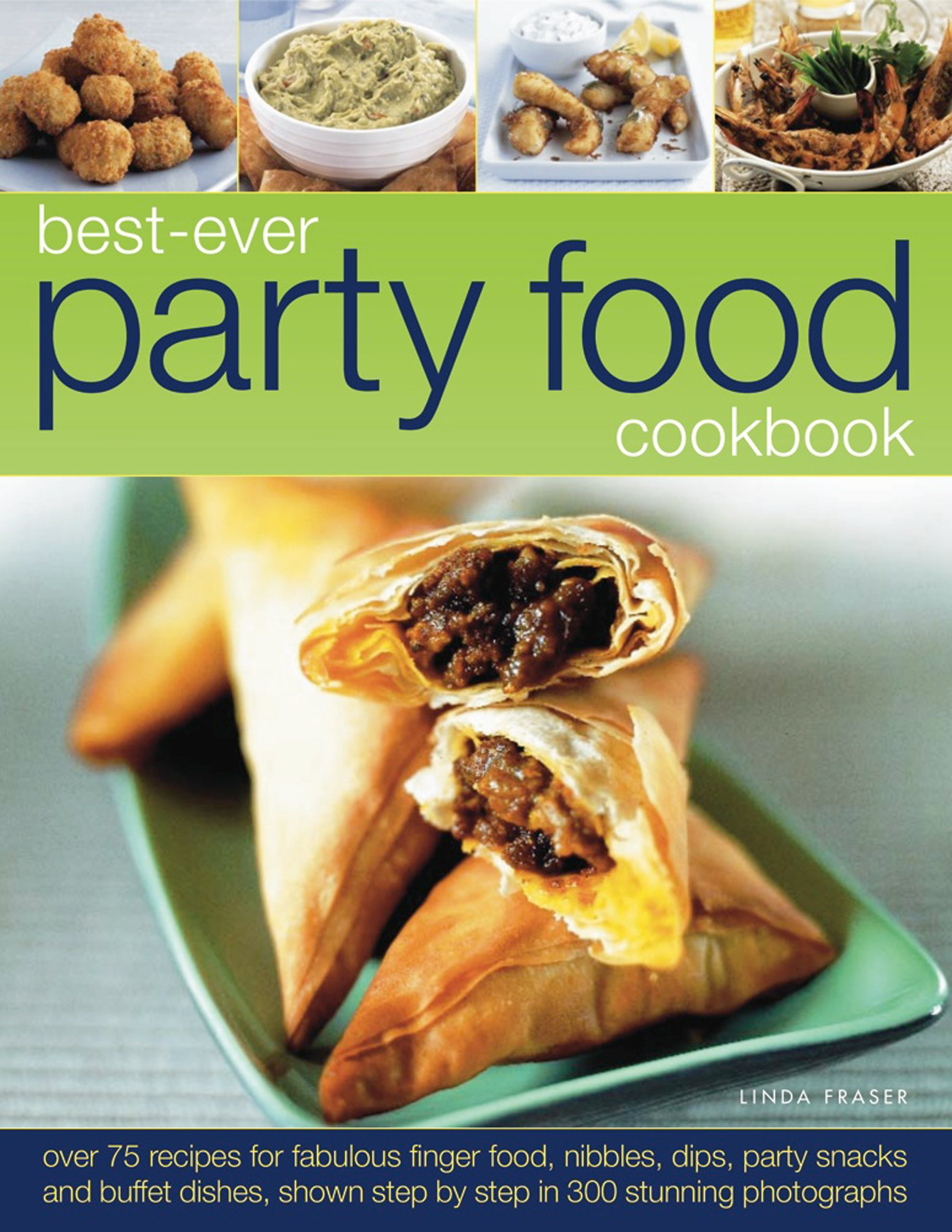 Best ever party food cookbook amazon linda fraser best ever party food cookbook amazon linda fraser 9781844769476 books forumfinder Images