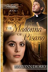 The Madonna of Pisano: Book 1 of The Italian Chronicles Trilogy Kindle Edition