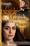 The Madonna of Pisano: Book 1 of The Italian Chronicles Trilogy