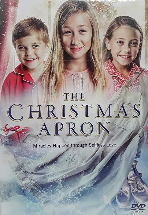 THE CHRISTMAS APRON: Miracles Happen through Selfless Love