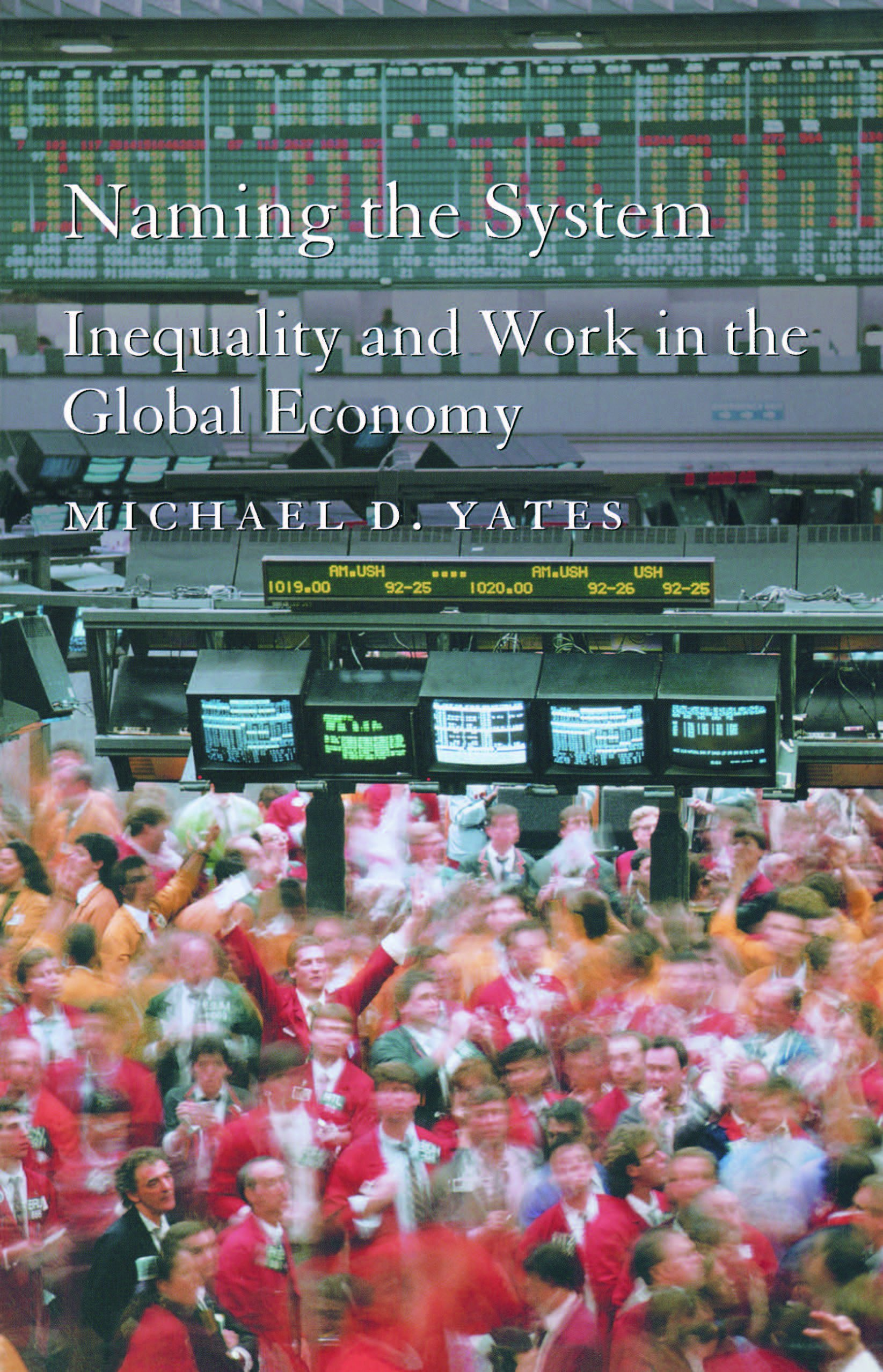 Naming the System: Inequality and Work in the Global Economy