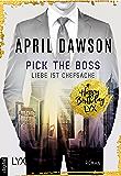 Pick the Boss - Liebe ist Chefsache (Boss-Reihe 1) (German Edition)