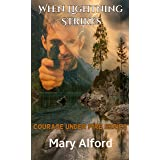 When Lightning Strikes (Courage Under Fire - The End Is Just The Beginning Book 6)