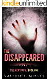 The Disappeared (The New Dawn Book 1)