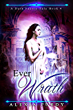 Ever Wrath (A Dark Faerie Tale Book 4)