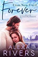 From Now Until Forever (Little Sky Romance Book