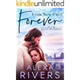 From Now Until Forever: A Best Friend's Brother Small Town Romance (Little Sky Romance Book 2)