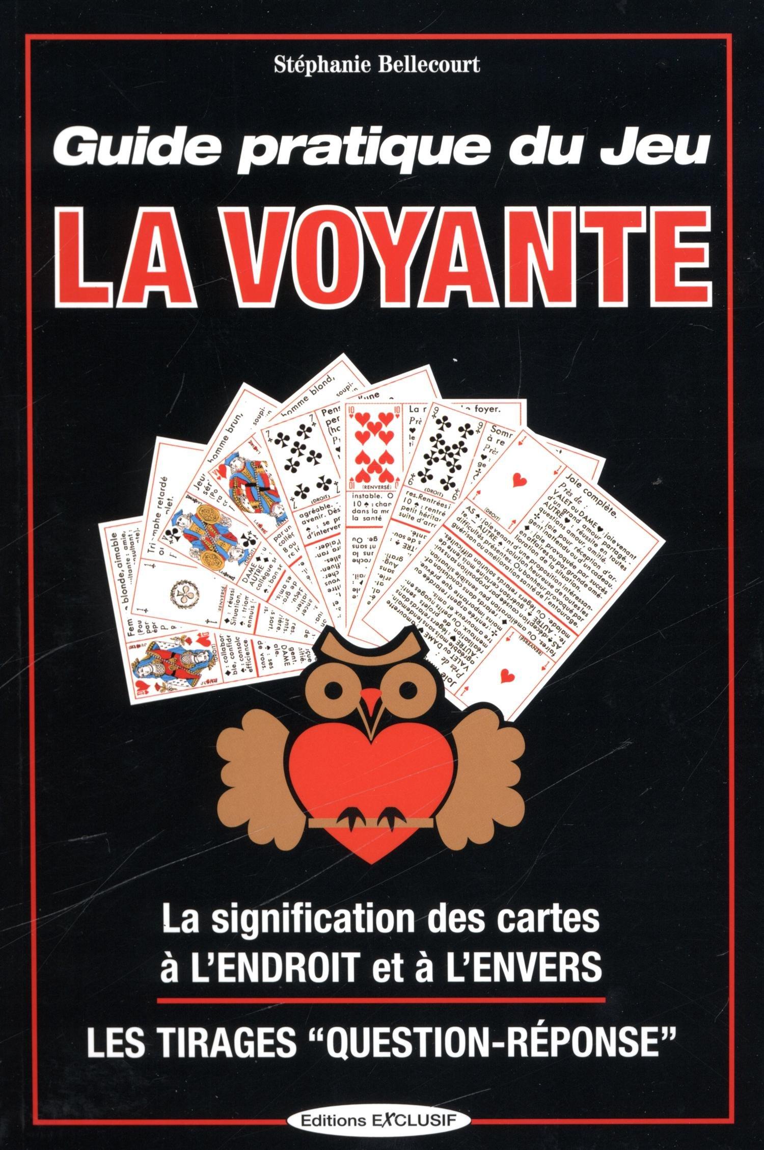 8ae2aeb4de7b6d Amazon.fr - Guide pratique du jeu la Voyante   La signification des 32  cartes à l envers ou à l endroit, les méthodes de tirages - Stéphanie  Bellecourt - ...