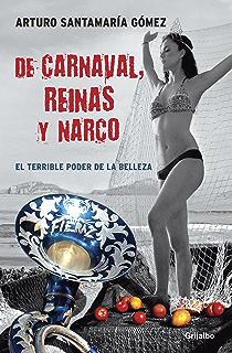 De carnaval, reinas y narco: El terrible poder de la belleza (Spanish Edition