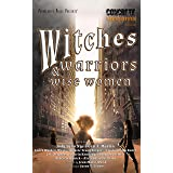 Witches, Warriors, and Wise Women (Concrete Dreams Book 1)