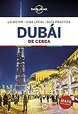 Dubái De cerca 2: 1 (Guías De cerca Lonely Planet)