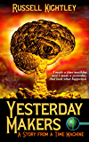 Yesterday Makers: A Story from a Time Machine (English Edition)