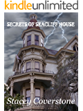 Secrets of Seacliff House (Secrets Series Book 1)