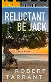 Reluctant Be Jack: A Jack Nolan Novel (The Cap's Place Series Book 7)