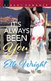 It's Always Been You (The Jacksons of Ann Arbor Book 554)