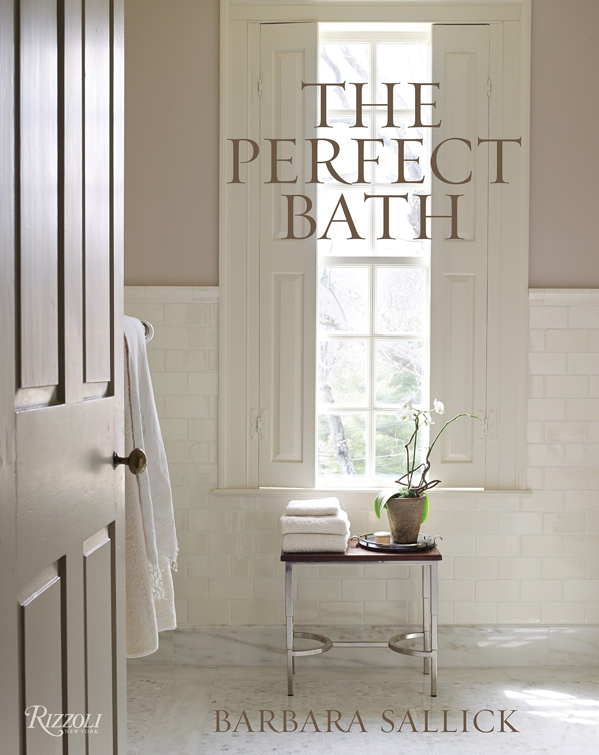 . The Perfect Bath  Barbara Sallick  9780847848935  Amazon com  Books