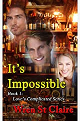 It's Impossible: MMF Romance (Love's Complicated Book 1) Kindle Edition