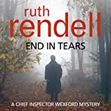 End in Tears: A Chief Inspector Wexford Mystery, Book 20