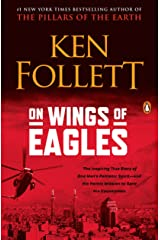On Wings of Eagles: The Inspiring True Story of One Man's Patriotic Spirit--and His Heroic Mission to Save His Countrymen Kindle Edition