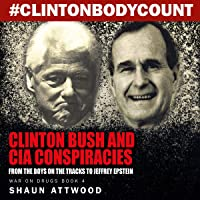 Clinton Bush and CIA Conspiracies: From The Boys on the Tracks to Jeffrey Epstein: War on Drugs, Book 4