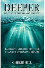 DEEPER (40 Days of Life Transforming Devotions): Taking Your Faith Further Than It's Ever Gone Before