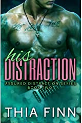 His Distraction (Assured Distraction Book 2) Kindle Edition