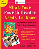 What Your Fourth Grader Needs to Know (Revised and Updated): Fundamentals of a Good Fourth-Grade Education (The Core…