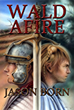 Wald Afire (The Wald Chronicles Book 2)