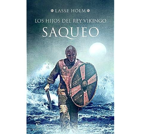 Los hijos del rey vikingo. Saqueo (Espasa Narrativa): Amazon.es ...