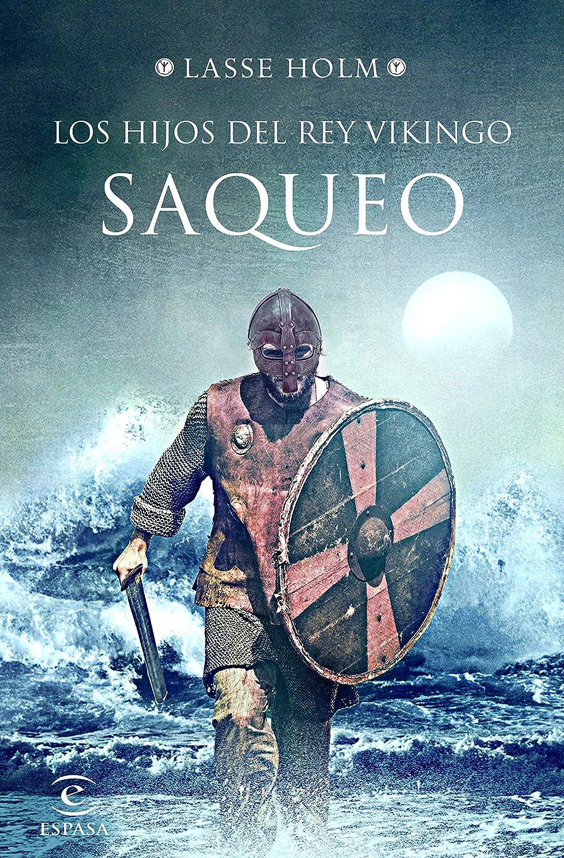 Los hijos del rey vikingo. Saqueo eBook: Holm, Lasse, Alonso Blanco, Victoria, Crespo Arce, Rodrigo: Amazon.es: Tienda Kindle