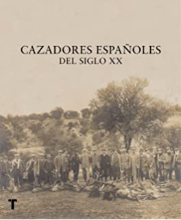 Cazadores españoles del siglo XX (Arte y Fotografía)