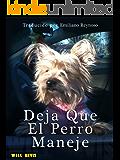 Deja Que El Perro Maneje (Spanish Edition)