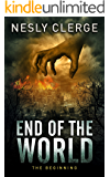 End of The World: The Beginning