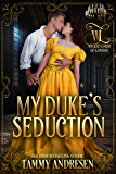 My Duke's Seduction (Wicked Lords of London Book 1)