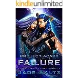 Project: Adapt - Failure: A Space Fantasy Alien Romance (Book 4)