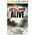 A Little More Alive: Dead Series Book 3 - The Final Chapter (A Little More Dead)