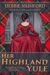 Her Highland Yule (The Logans of Lastalrig Book 2) Kindle Edition