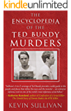 THE ENCYCLOPEDIA OF THE TED BUNDY MURDERS