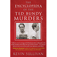 THE ENCYCLOPEDIA OF THE TED BUNDY MURDERS (English Edition)