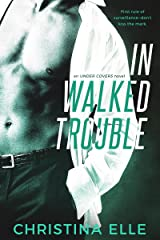 In Walked Trouble (Under Covers Book 2) Kindle Edition