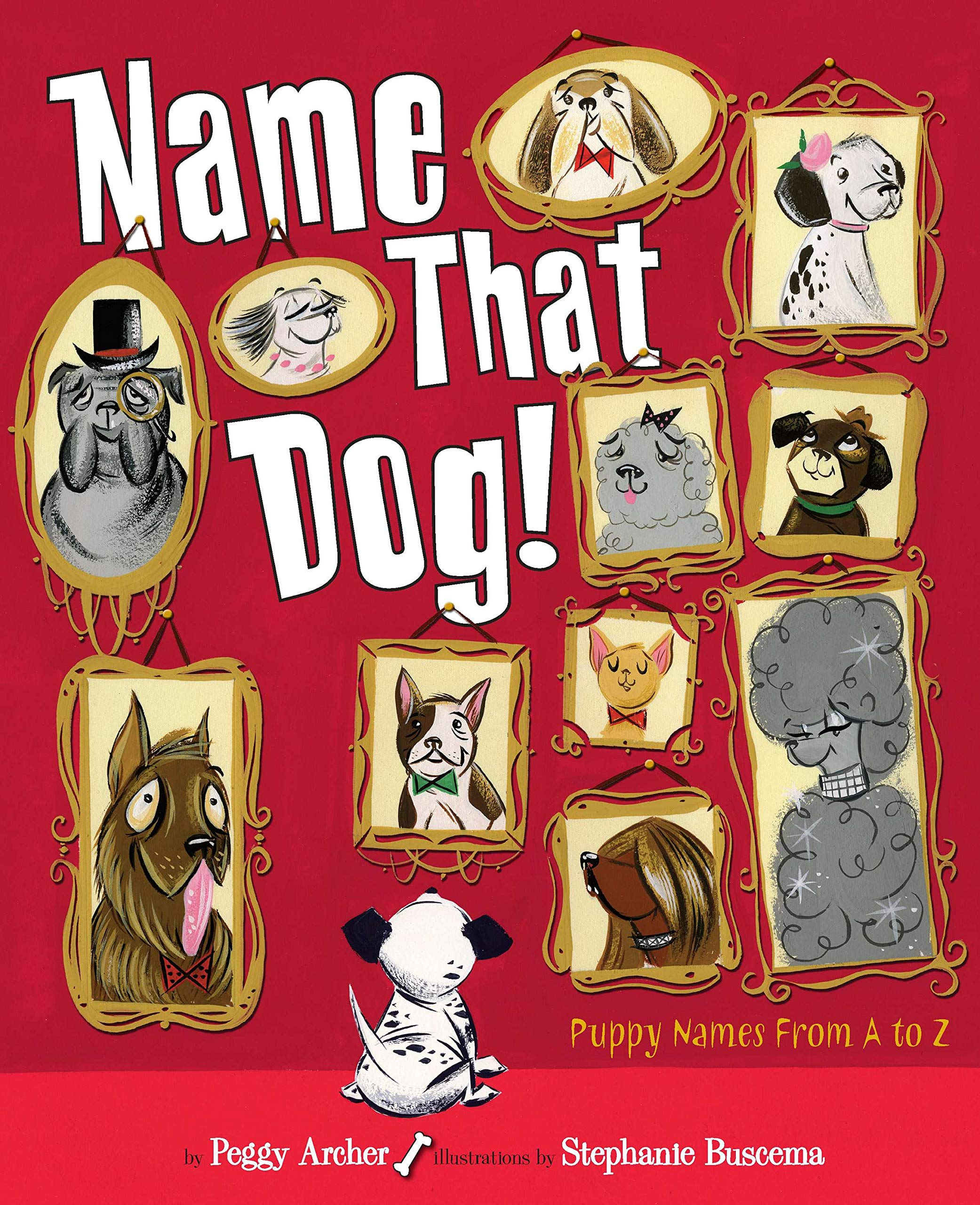 Name That Dog Busy Wheels Archer Peggy Buscema Stephanie 9780803733220 Amazon Com Books