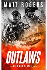 Outlaws: A King & Slater Thriller (The King & Slater Series Book 4) Kindle Edition