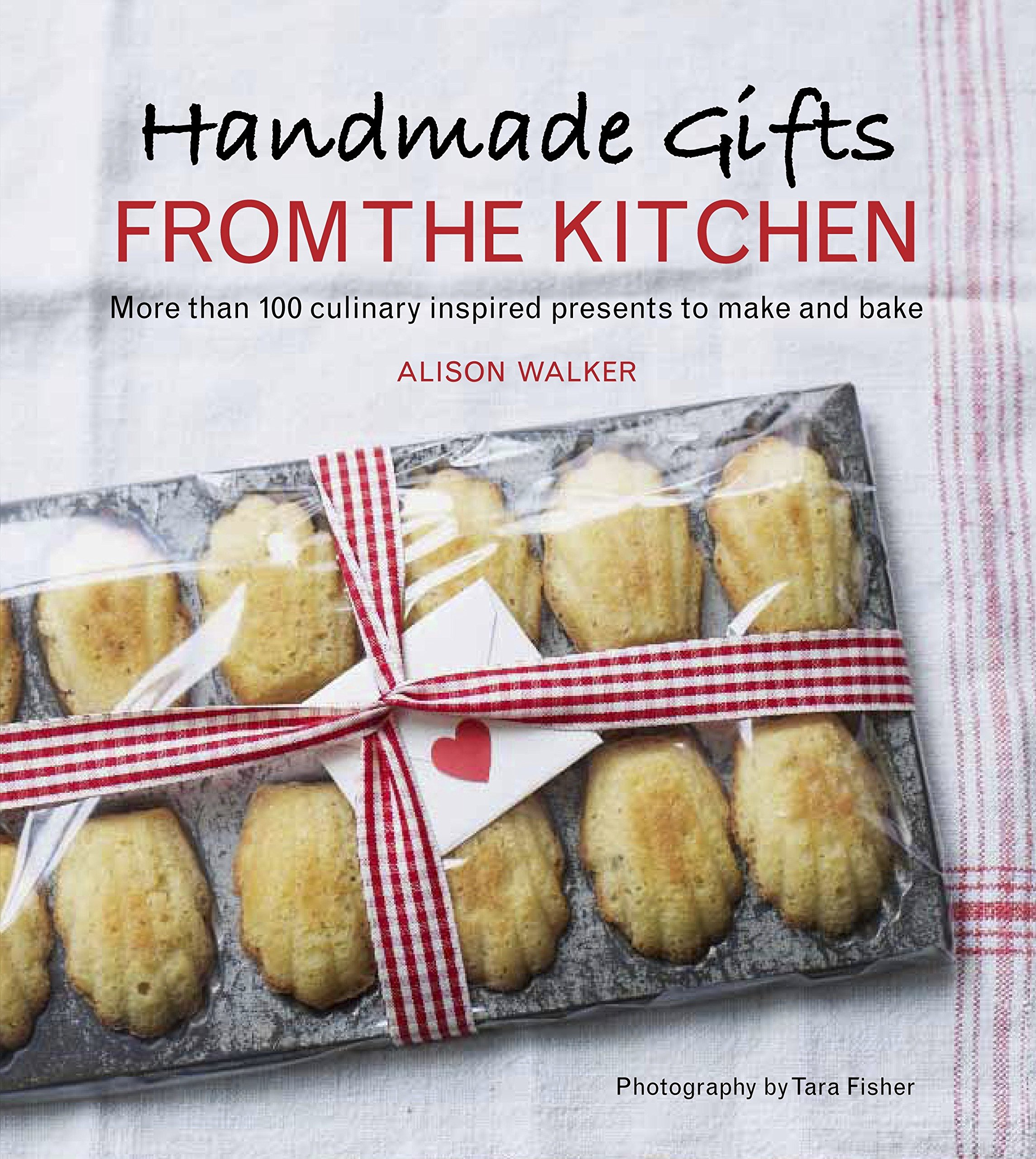 Handmade Gifts From The Kitchen More Than 100 Culinary Inspired Presents To Make And Bake Walker Alison 9780449016671 Amazon Com Books